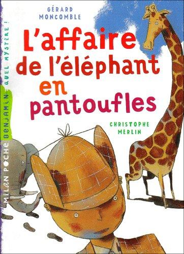 Les enquêtes fabuleuses de FFF, le fameux Félix File-Filou : L'affaire de l'éléphant en pantoufles