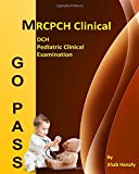 Go Pass MRCHP Clinical - DCH - Pediatric Clinical Examination: OSCE - Clinical Short Cases - Communication Skills - History Taking-childhood Development - ECG-Growth Charts