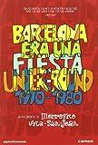 Barcelona Era Una Fiesta Underground (1970-1980) [DVD]