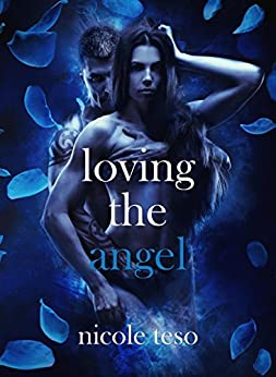 Loving the Angel di [Nicole Teso]