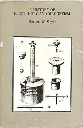 History of Electricity and Magnetism por H.W. Meyer
