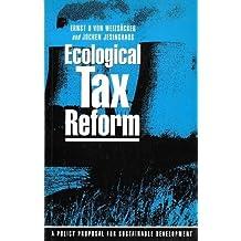 Ecological Tax Reform: A Policy Proposal for Sustainable Development by Ernst U. von Weizsacker (1992-07-01)