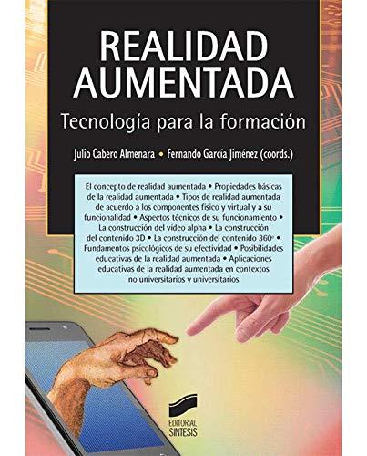 Realidad aumentada. Tecnología para la formación (Educación,Tecnología Educativa) por Julio/García Jiménez, Fernando (coordinadores) Cabero Almenara