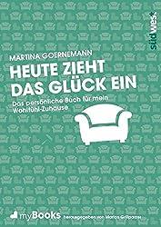 myBook – Heute zieht das Glück ein: Das persönliche Buch für mein Wohlfühl-Zuhause