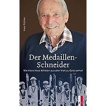 Der Medaillen-Schneider: Wie Hans Hess Athleten aus aller Welt zu Gold verhalf