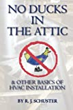 No Ducks in the Attic & Other Basics of HVAC Installation