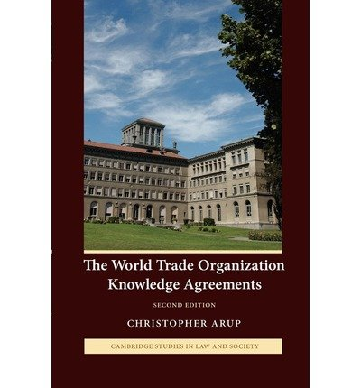 [(The World Trade Organization Knowledge Agreements)] [ By (author) Christopher Arup ] [July, 2012]