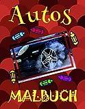 ✎ Autos Malbuch ✌: Schönes Malbuch für Kindergarten 4-10 Jahre alt! ✌ (Malbuch Autos - A SERIES OF COLORING BOOKS, Band 31)