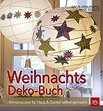 Weihnachtsdeko-Buch: Winterzauber für Haus & Garten selbst gemacht (BLV)