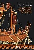 Il grande racconto di Ulisse. Ediz. a colori