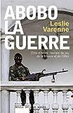 Abobo-la-guerre : Côte d'Ivoire : terrain de jeu de la France et de l'ONU