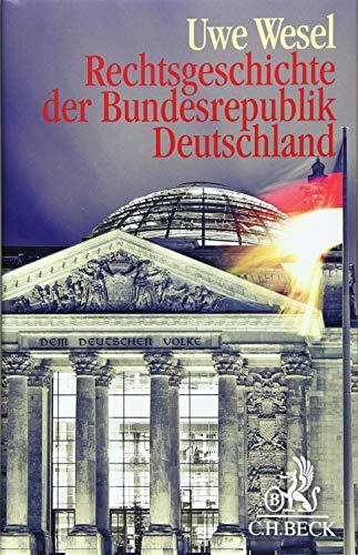 Rechtsgeschichte der Bundesrepublik Deutschland: Von der Besatzungszeit bis zur Gegenwart