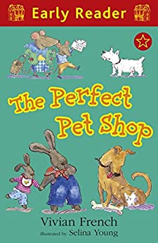 Early Reader: The Perfect Pet Shop by [French, Vivian]