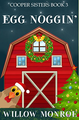 Egg Noggin' (Cooper Sisters Cozy Mystery Book 3) (English Edition) Real Old Willow