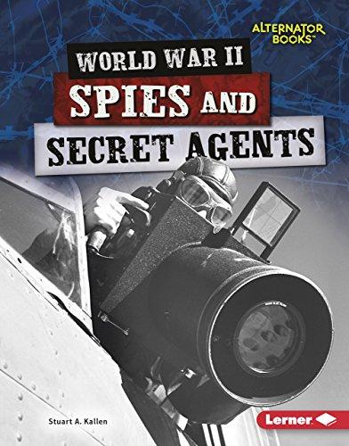 Descargar gratis World War II Spies and Secret Agents (Heroes of World War II (Alternator Books ® )) Epub