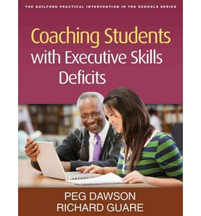 [(Coaching Students with Executive Skills Deficits)] [Author: Peg Dawson] published on (March, 2012)