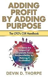 Adding Profit by Adding Purpose: The CFO's CSR Handbook (English Edition)