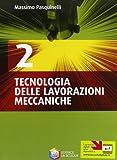 Tecnologia delle lavorazioni meccaniche. Per gli Ist. tecnici e professionali. Con CD-ROM: 2