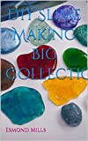 #10: DIY Slime Making Big Collection: 75 Recipes and Hacks for Making Slime at Home