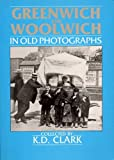 Greenwich & Woolwich In Old Photographs (Britain in Old Photographs)