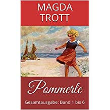 Pommerle (Gesamtausgabe: Band 1 bis 6) (Illustrierte Ausgabe)