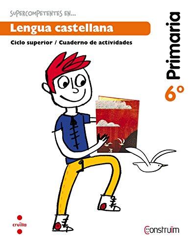 Supercompetents en... Lengua castellana. 6 Primaria. Construïm. Cuaderno - 9788466138208 por SL, Interlínea