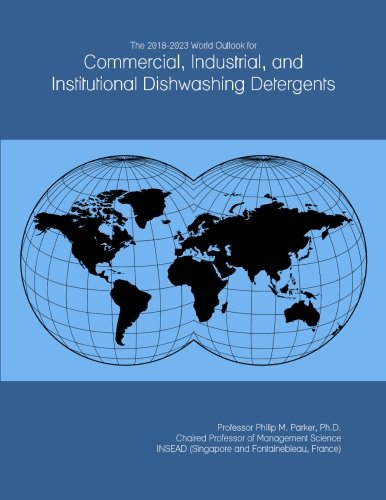 the-2018-2023-world-outlook-for-commercial-industrial-and-institutional-dishwashing-detergents
