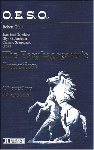 The esophagogastric junction: 420 questions, 420 answers par (Broché - Jan 1, 1998)