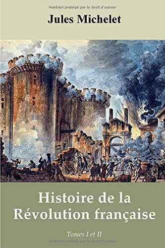 Histoire de la Révolution française - Tomes I et II
