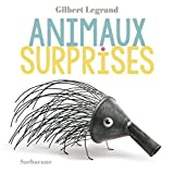 animaux surprises | Legrand, Gilbert
