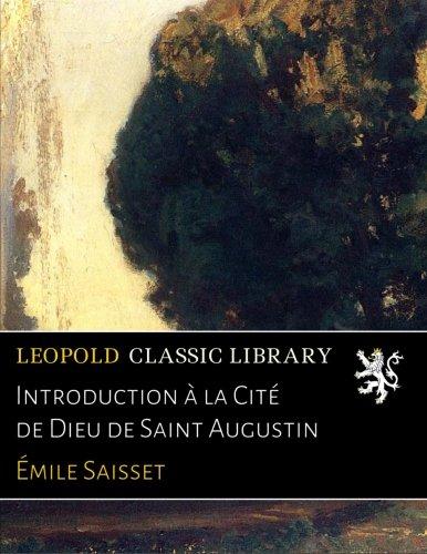Introduction à la Cité de Dieu de Saint Augustin par Émile Saisset