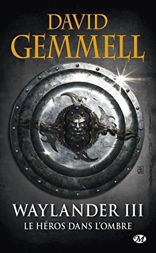 Waylander, Tome 3: Waylander III : Le Héros dans l'ombre (réédition 30 ans)
