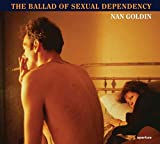 [(Nan Goldin : The Ballad of Sexual Dependency)] [By (author) Nan Goldin ] published on (March, 2014)
