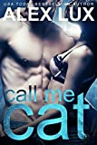 Call Me Cat (The Call Me Cat Trilogy, Book 1)