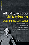 Alfred Rosenberg: Die Tagebücher von 1934 bis 1944 (Die Zeit des Nationalsozialismus) (German Edition)