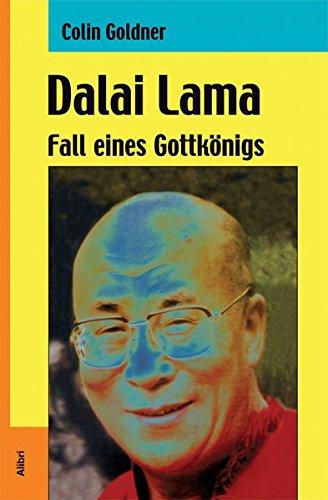 Dalai Lama: Fall eines Gottkönigs