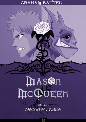 Mason McQueen and the Gargoyle's Curse (Book 1) by Graham Batten