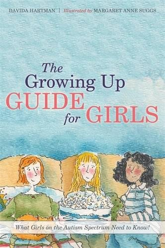 The growing up guide for girls : what girls on the autism spectrum need to know
