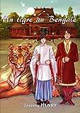 Un tigre au Bengale (French Edition)