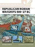 Republican Roman Warships 509-27 BC-