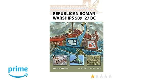 Republican Roman Warships 509–27 BC  NEU Osprey New Vanguard 225
