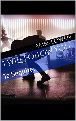 I will Follow you: Te Seguire. (1) por Ambs Lowen