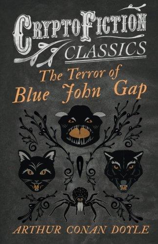The Terror of Blue John Gap: (Cryptofiction Classics - Weird Tales of Strange Creatures) (Classic Shorts Gap)