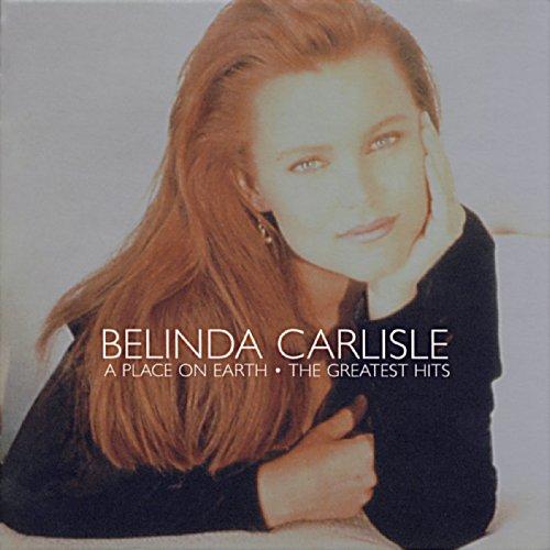 Belinda Carlisle: Place on Earth-Greatest Hits (Audio CD)