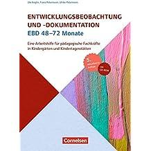 Entwicklungsbeobachtung und -dokumentation (EBD): 48-72 Monate: Eine Arbeitshilfe für pädagogische Fachkräfte in Kindergärten und Kindertagesstätten. Buch mit CD-ROM