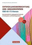 Entwicklungsbeobachtung und -dokumentation (EBD): 48-72 Monate (5., aktualisierte Auflage): Eine Arbeitshilfe für pädagogische Fachkräfte in Kindergärten und Kindertagesstätten. Buch mit CD-ROM