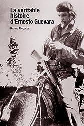 La véritable histoire d'Ernesto Guevara (Hors collection Histoire)