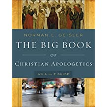The Big Book of Christian Apologetics: An A to Z Guide (A to Z Guides)