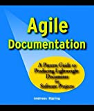 Agile Documentation: A Pattern Guide to Producing Lightweigth - Best Reviews Guide