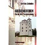 Siebeneichen: Turm der Vergessenen (Kommissar-Zech-Krimis 4)